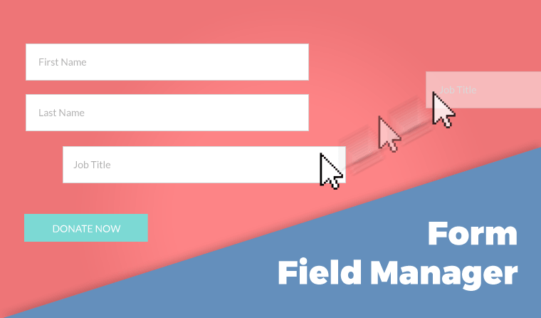 Give – Form Field Manager