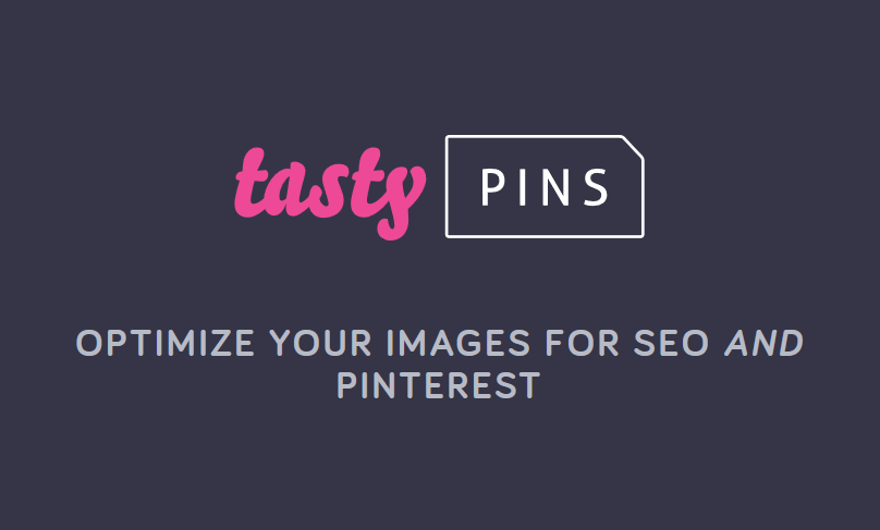 Tasty Pins – Optimize your blog's images for Pinterest,...